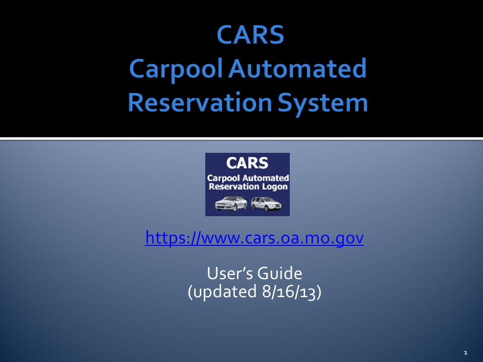 https://www.cars.oa.mo.gov User's Guide (updated 8/16/13) 1