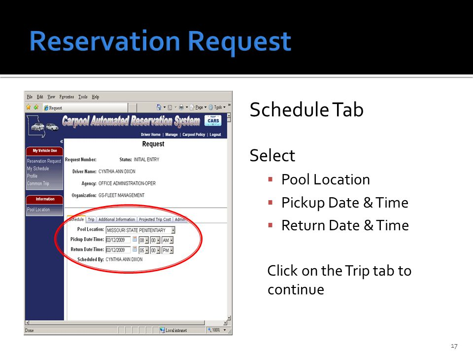 Schedule Tab Select  Pool Location  Pickup Date & Time  Return Date & Time Click on the Trip tab to continue 17