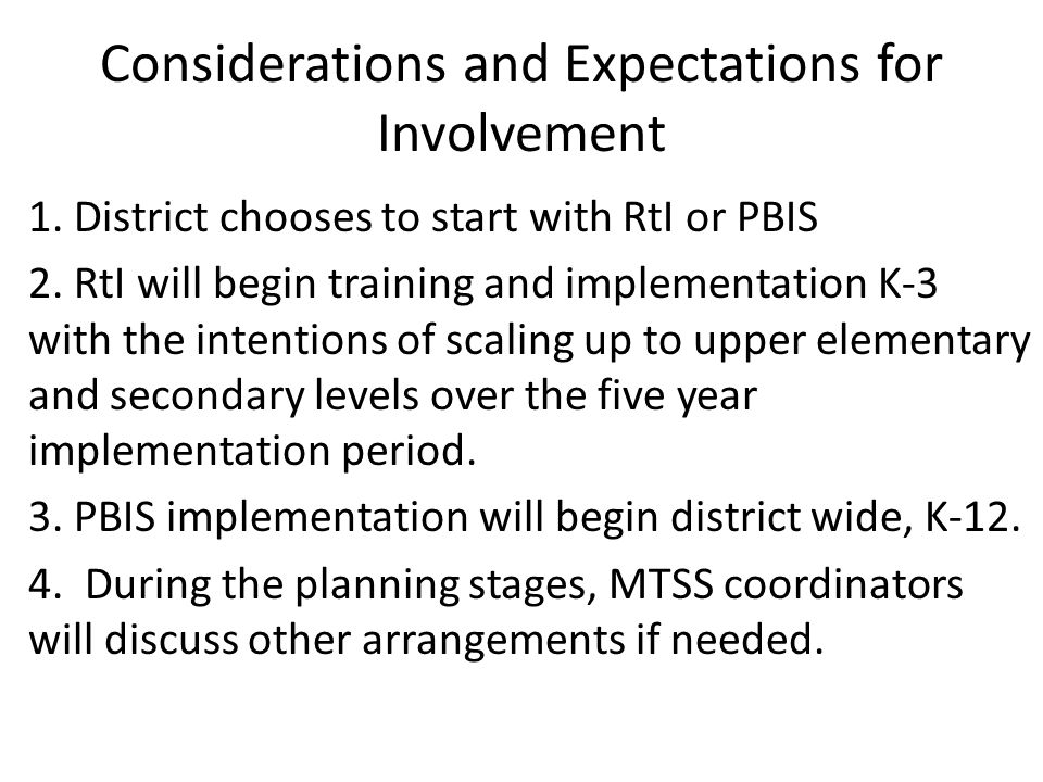 District agrees with the following Non-Negotiables all students will be taught effectively; a collaborative well-defined district and school-based leadership and organizational structure the use of three tiers of increasingly intensive (time and focus of instruction) instructional and behavioral supports and strategies; all instructional practices are focused on increasing student engagement; all staff will participate in professional development to ensure robust and valid core instruction and fidelity of implementation of a MTSS and the Common Core State Standards; the use of a problem-solving method to make decisions; the use of evidence based materials, instruction and interventions; continuous monitoring of student progress to drive instruction; the use of data driven decision making to match instructional resources to educational needs.