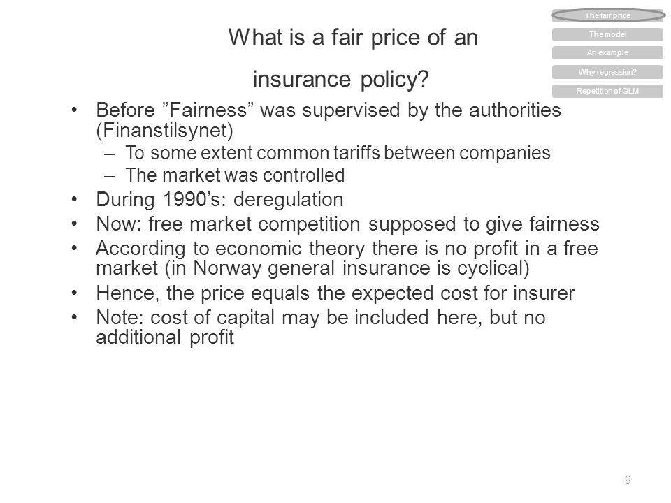 "What is a fair price of an insurance policy? Before ""Fairness"" was supervised by the authorities (Finanstilsynet) –To some extent common tariffs betwe"