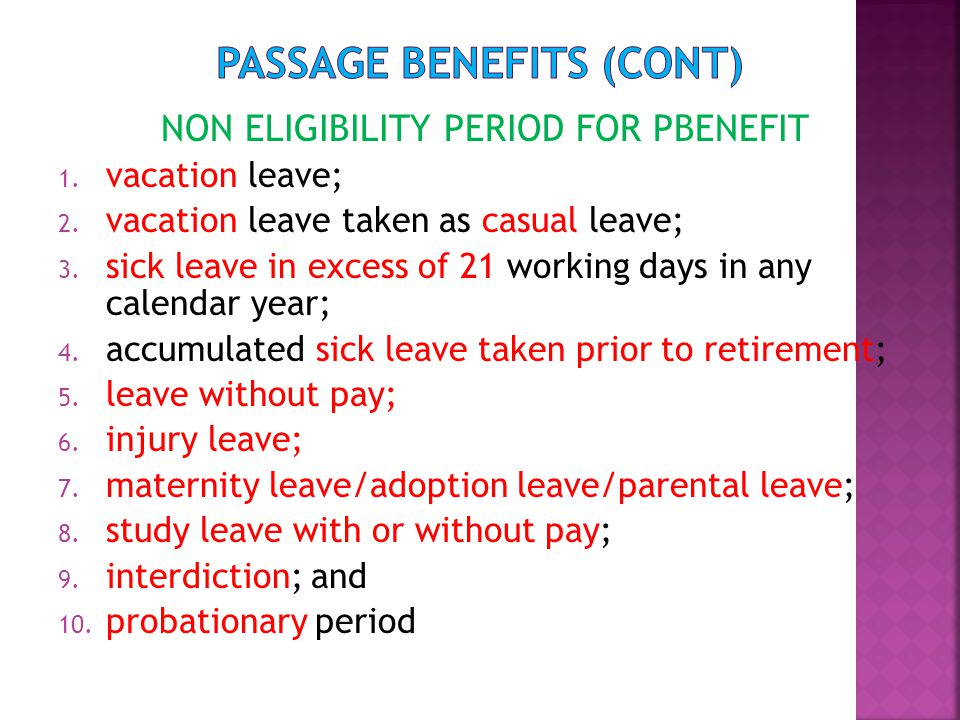 NON ELIGIBILITY PERIOD FOR PBENEFIT 1. vacation leave; 2.