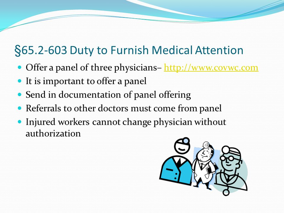 §65.2-603 Duty to Furnish Medical Attention Offer a panel of three physicians– http://www.covwc.comhttp://www.covwc.com It is important to offer a pan