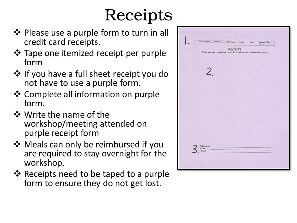  Please use a purple form to turn in all credit card receipts.