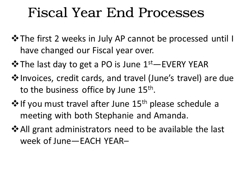  The first 2 weeks in July AP cannot be processed until I have changed our Fiscal year over.