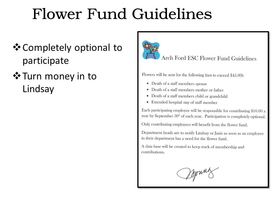  Completely optional to participate  Turn money in to Lindsay Flower Fund Guidelines