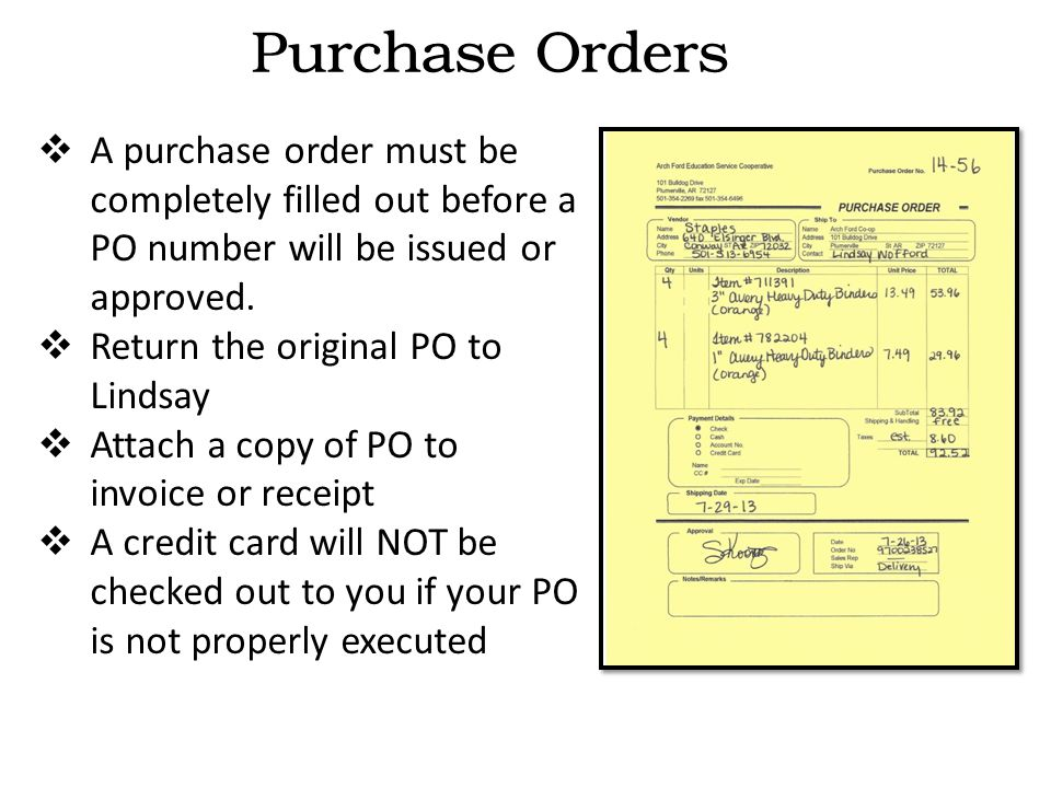 Purchase Orders YO TO PURCHASE  A purchase order must be completely filled out before a PO number will be issued or approved.