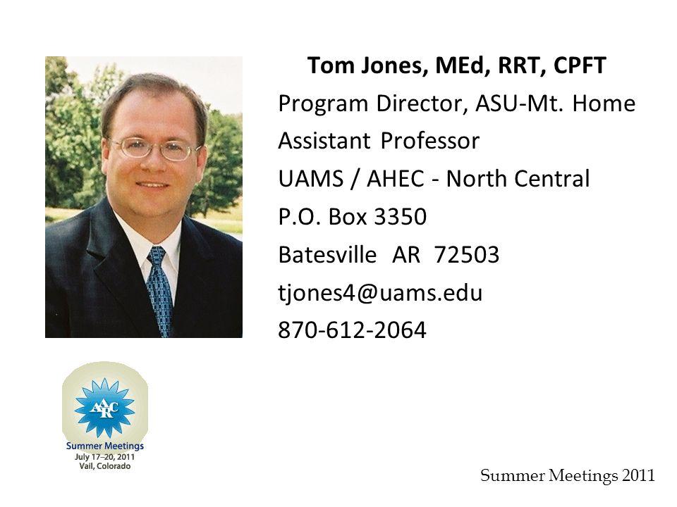 Tom Jones, MEd, RRT, CPFT Program Director, ASU-Mt.