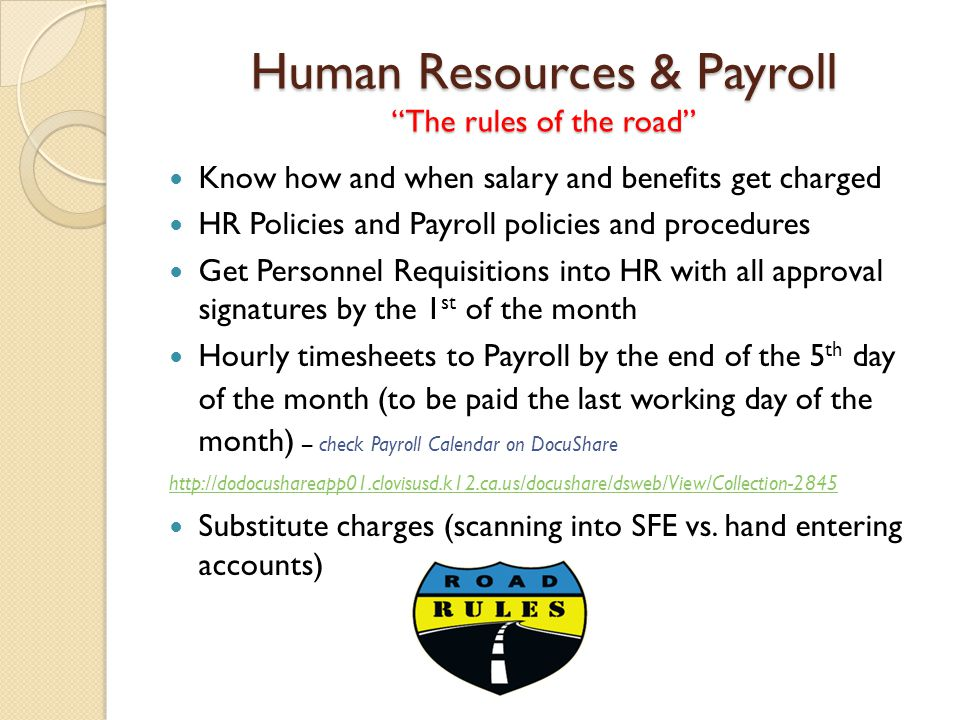 """Human Resources & Payroll """"The rules of the road"""" Know how and when salary and benefits get charged HR Policies and Payroll policies and procedures Ge"""