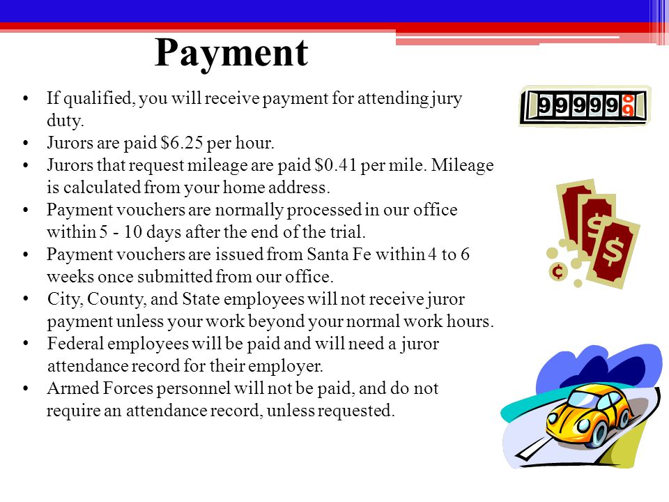 Payment If qualified, you will receive payment for attending jury duty.
