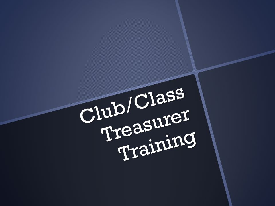 Club/Class Treasurer Training