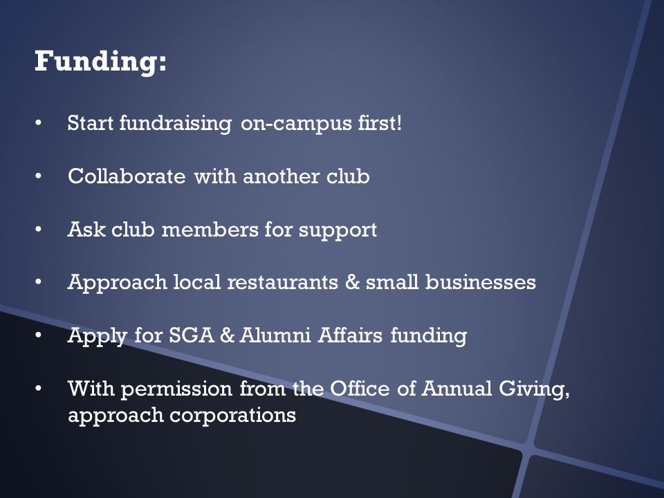 Funding: Start fundraising on-campus first.