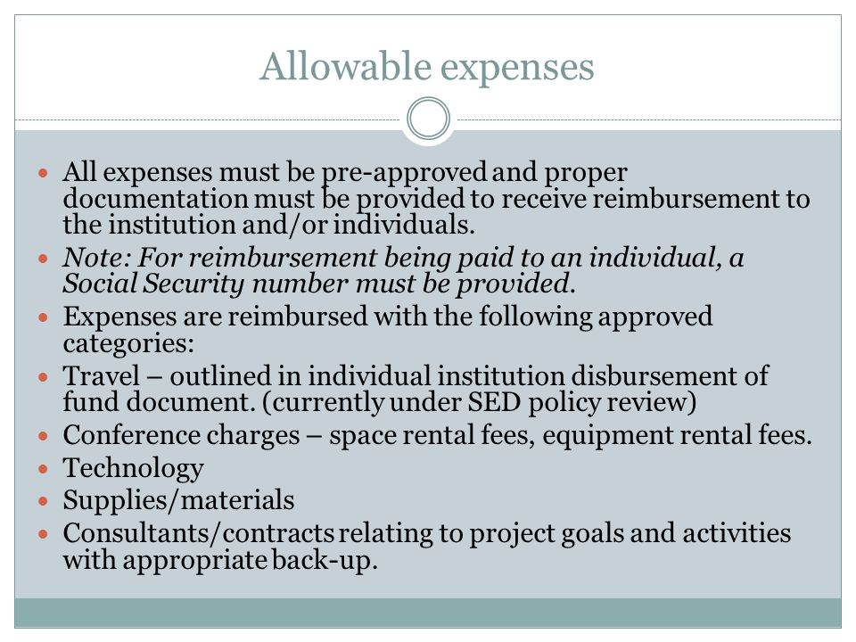 Allowable expenses All expenses must be pre-approved and proper documentation must be provided to receive reimbursement to the institution and/or individuals.