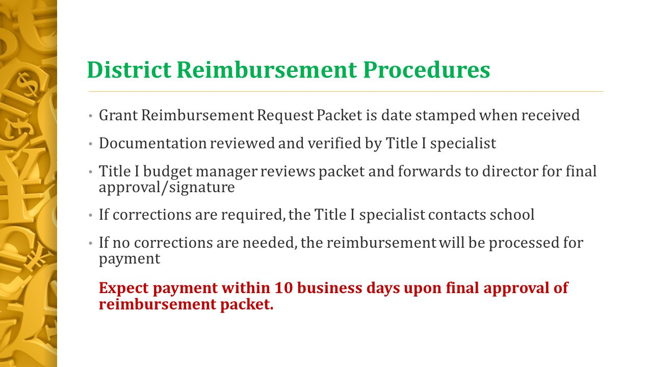 District Reimbursement Procedures Grant Reimbursement Request Packet is date stamped when received Documentation reviewed and verified by Title I spec