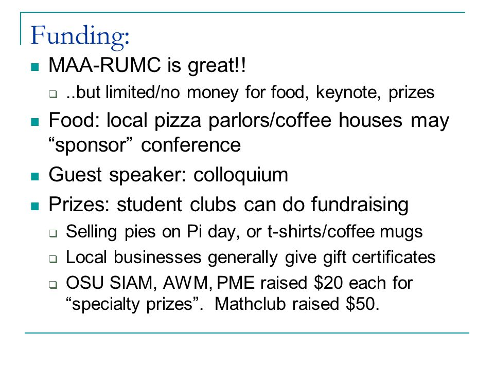 Funding: MAA-RUMC is great!.