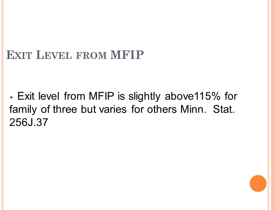 E XIT L EVEL FROM MFIP ⋆ Exit level from MFIP is slightly above115% for family of three but varies for others Minn.