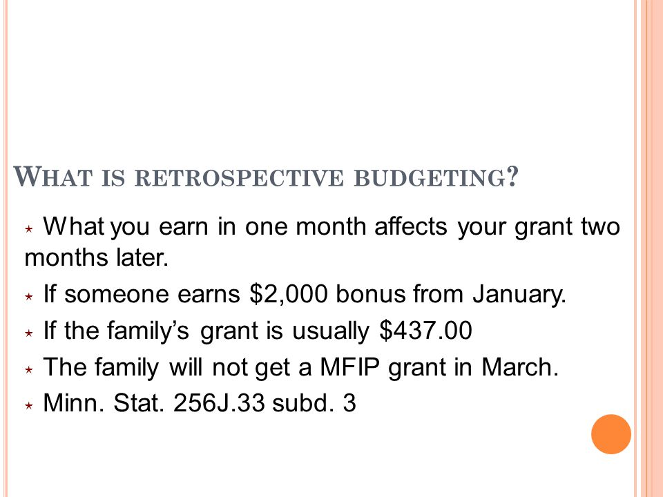W HAT IS RETROSPECTIVE BUDGETING .