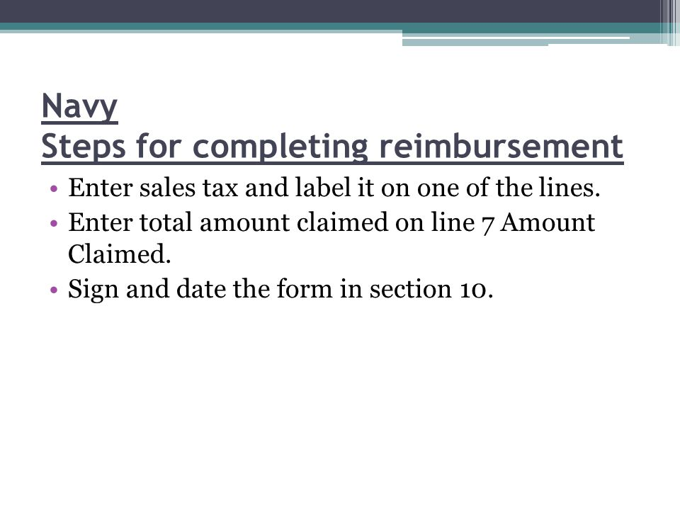 Navy Steps for completing reimbursement Attach your receipts with the form.