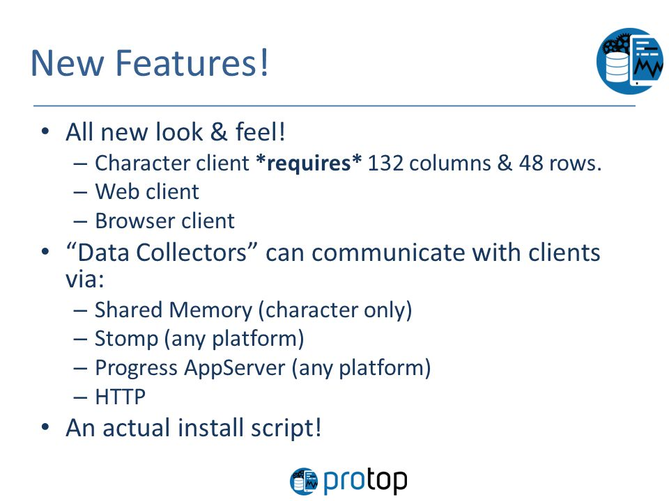 "New Features! All new look & feel! – Character client *requires* 132 columns & 48 rows. – Web client – Browser client ""Data Collectors"" can communicat"