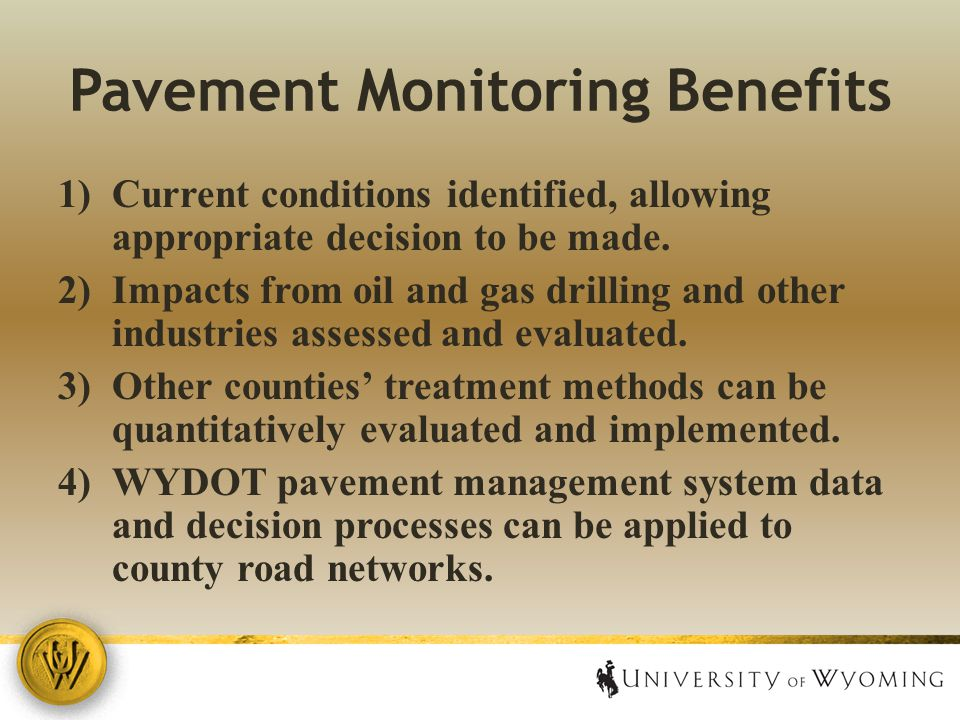 Pavement Monitoring Benefits 1)Current conditions identified, allowing appropriate decision to be made.