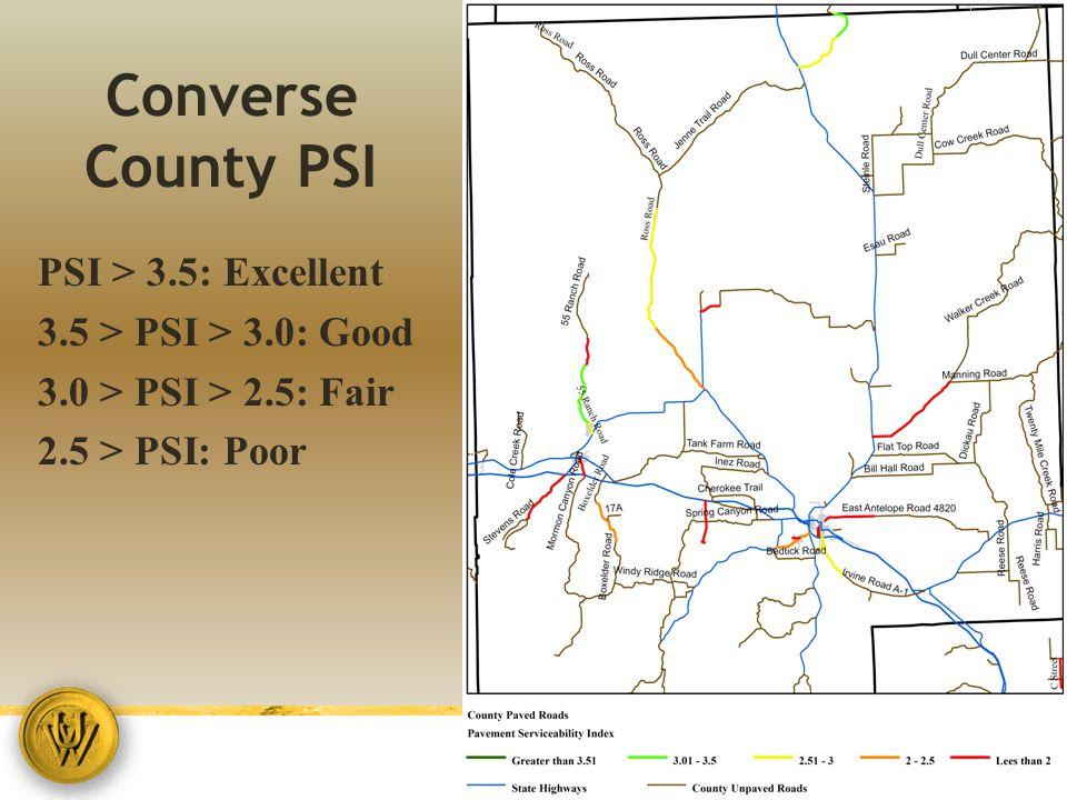 Converse County PSI PSI > 3.5: Excellent 3.5 > PSI > 3.0: Good 3.0 > PSI > 2.5: Fair 2.5 > PSI: Poor