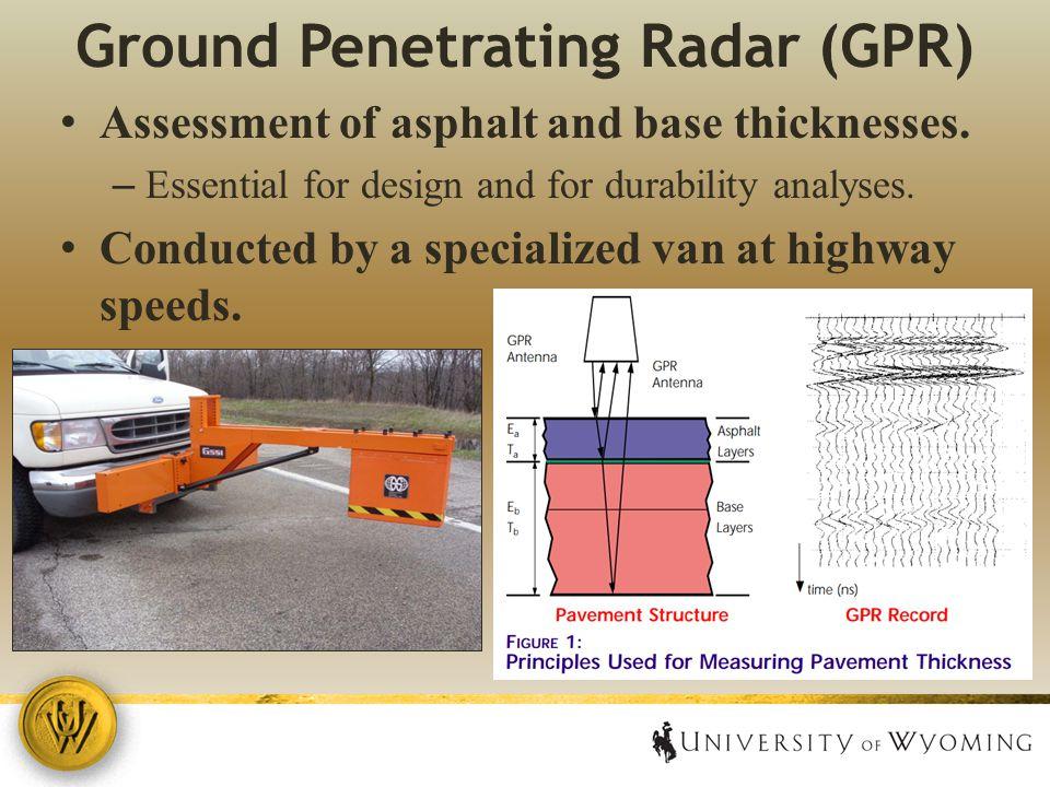 Ground Penetrating Radar (GPR) Assessment of asphalt and base thicknesses.