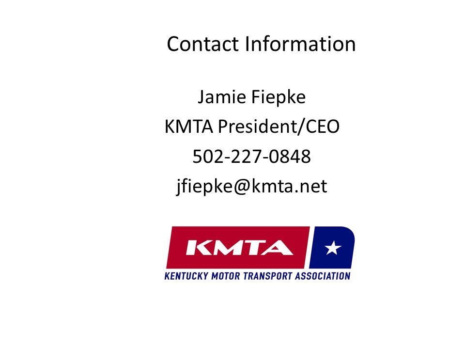 Contact Information Jamie Fiepke KMTA President/CEO 502-227-0848 jfiepke@kmta.net