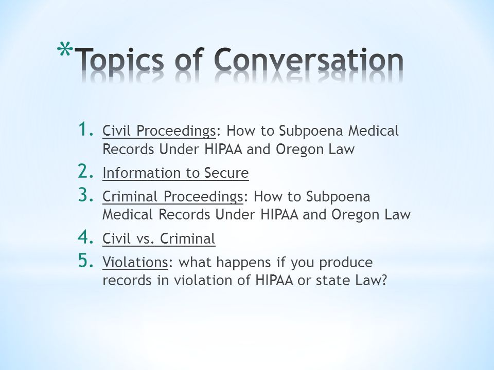 1. Civil Proceedings: How to Subpoena Medical Records Under HIPAA and Oregon Law 2.