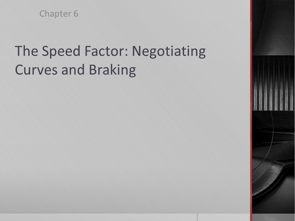 6.3 Braking  How to brake  Get to know how touchy the brakes are before you begin driving at high speeds  Keep heel of right foot on the floor  Move from accelerator to brake without lifting foot