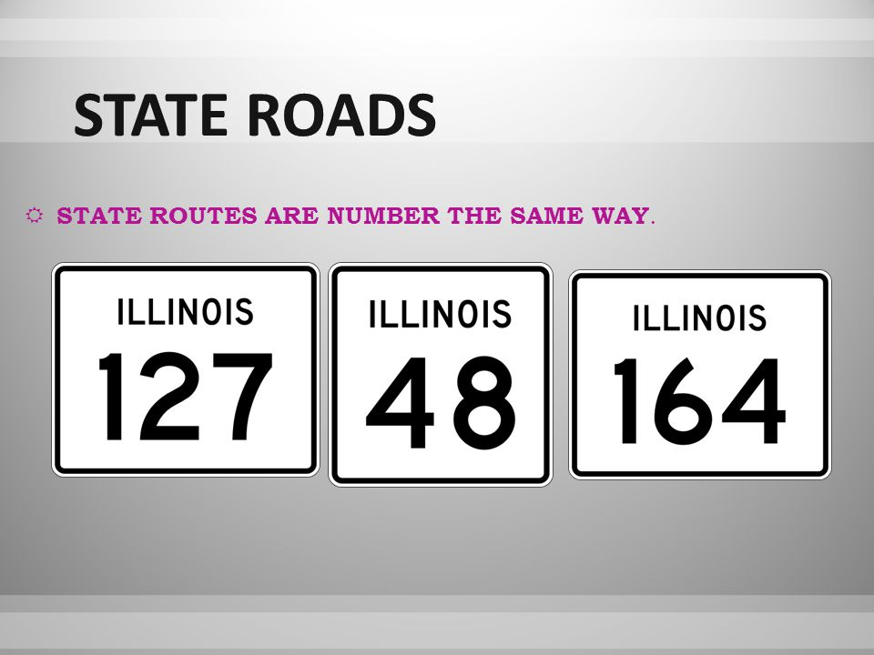SSTATE ROUTES ARE NUMBER THE SAME WAY.