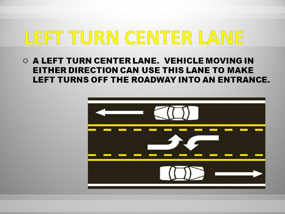  A LEFT TURN CENTER LANE.
