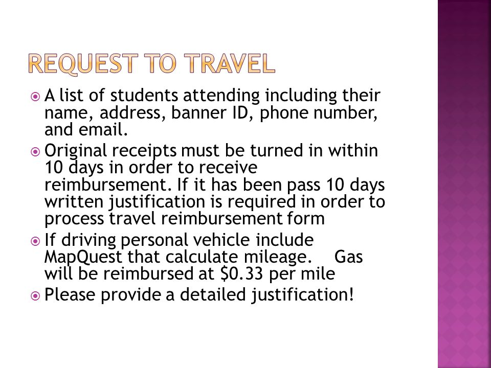  A list of students attending including their name, address, banner ID, phone number, and email.  Original receipts must be turned in within 10 days