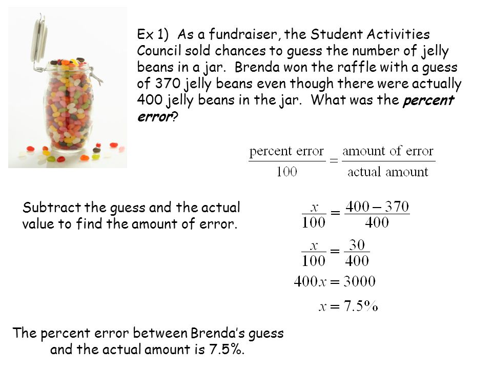 Ex 1) As a fundraiser, the Student Activities Council sold chances to guess the number of jelly beans in a jar.