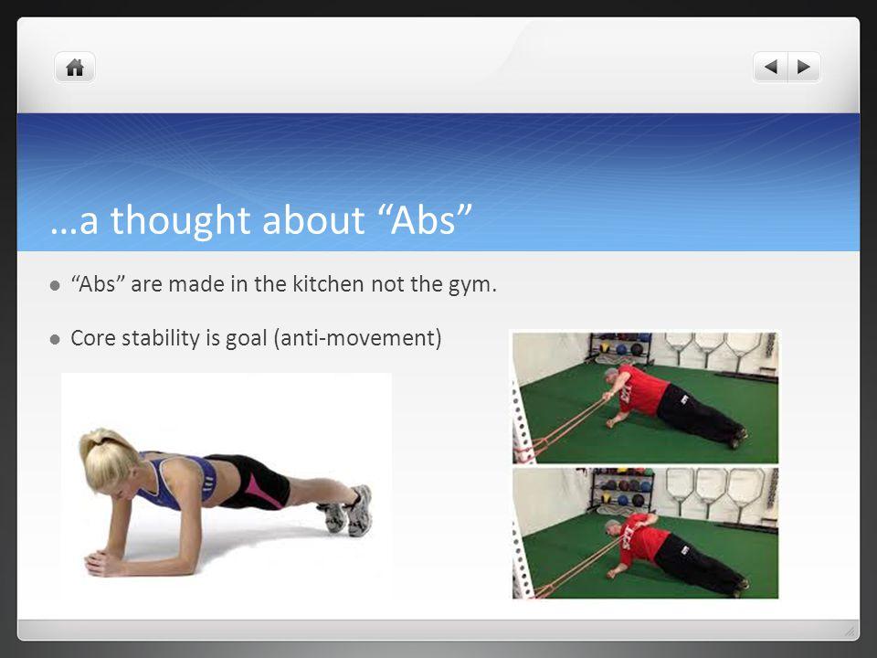 """…a thought about """"Abs"""" """"Abs"""" are made in the kitchen not the gym. Core stability is goal (anti-movement)"""
