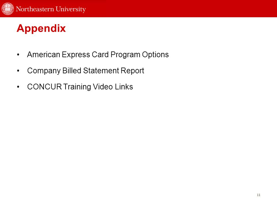 Appendix American Express Card Program Options Company Billed Statement Report CONCUR Training Video Links 11