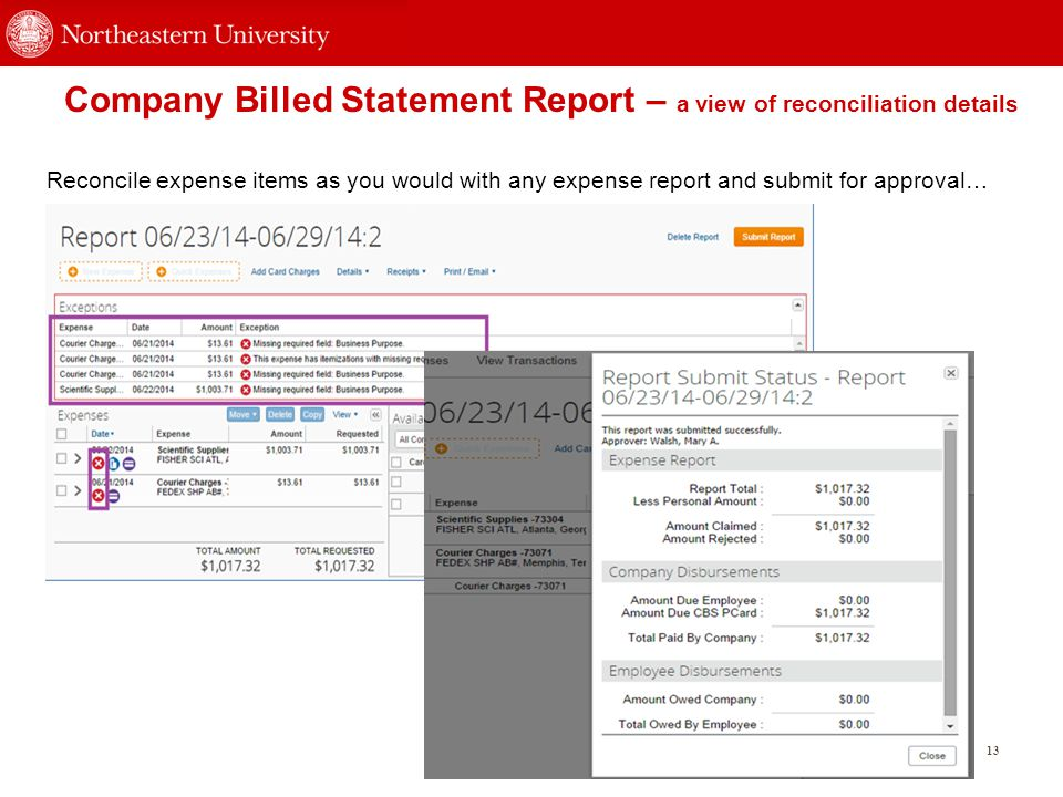 13 Company Billed Statement Report – a view of reconciliation details Reconcile expense items as you would with any expense report and submit for appr