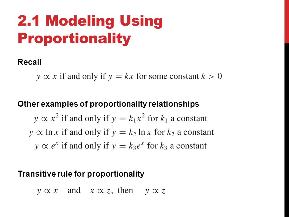 2.1 Modeling Using Proportionality Recall Other examples of proportionality relationships Transitive rule for proportionality