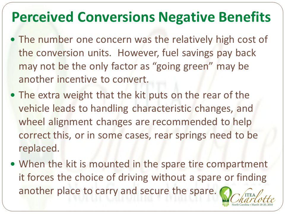 Perceived Conversions Negative Benefits The number one concern was the relatively high cost of the conversion units.
