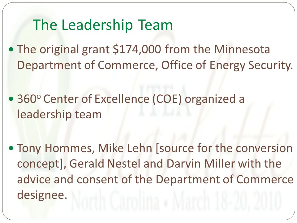 The Leadership Team The original grant $174,000 from the Minnesota Department of Commerce, Office of Energy Security.
