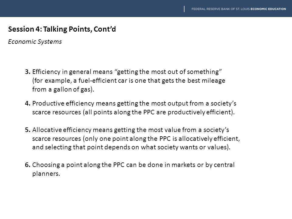Session 4: Talking Points, Cont'd Economic Systems 3.