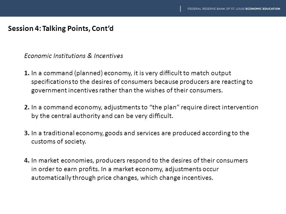 Session 4: Talking Points, Cont'd Economic Institutions & Incentives 1.