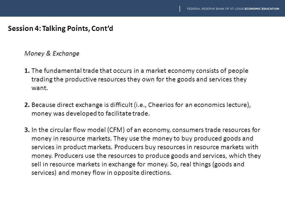 Session 4: Talking Points, Cont'd Money & Exchange 1.