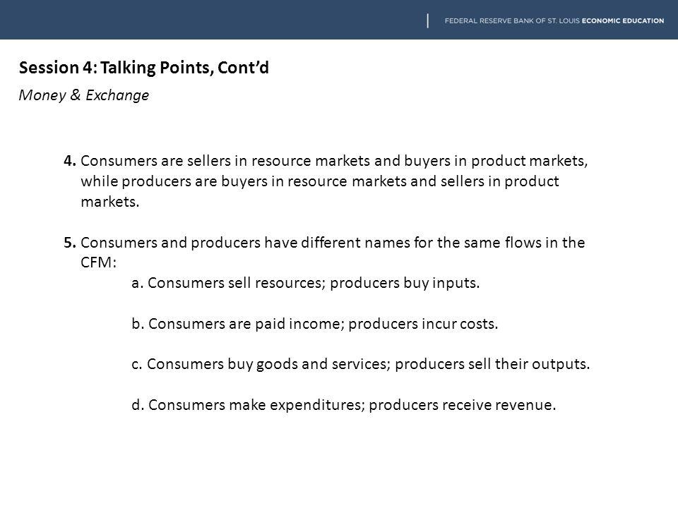 Session 4: Talking Points, Cont'd Money & Exchange 4.