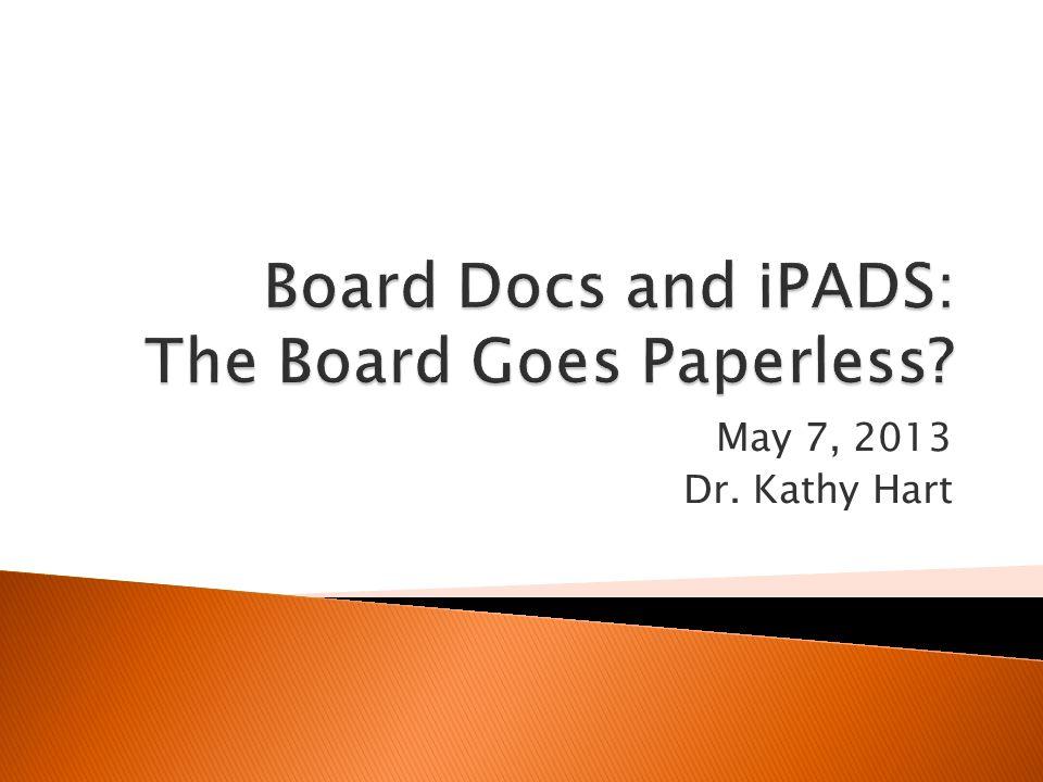 May 7, 2013 Dr. Kathy Hart