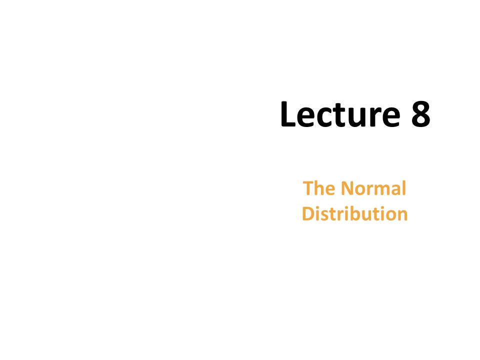 Copyright © 2012 Pearson Education. All rights reserved. Lecture 8 The Normal Distribution