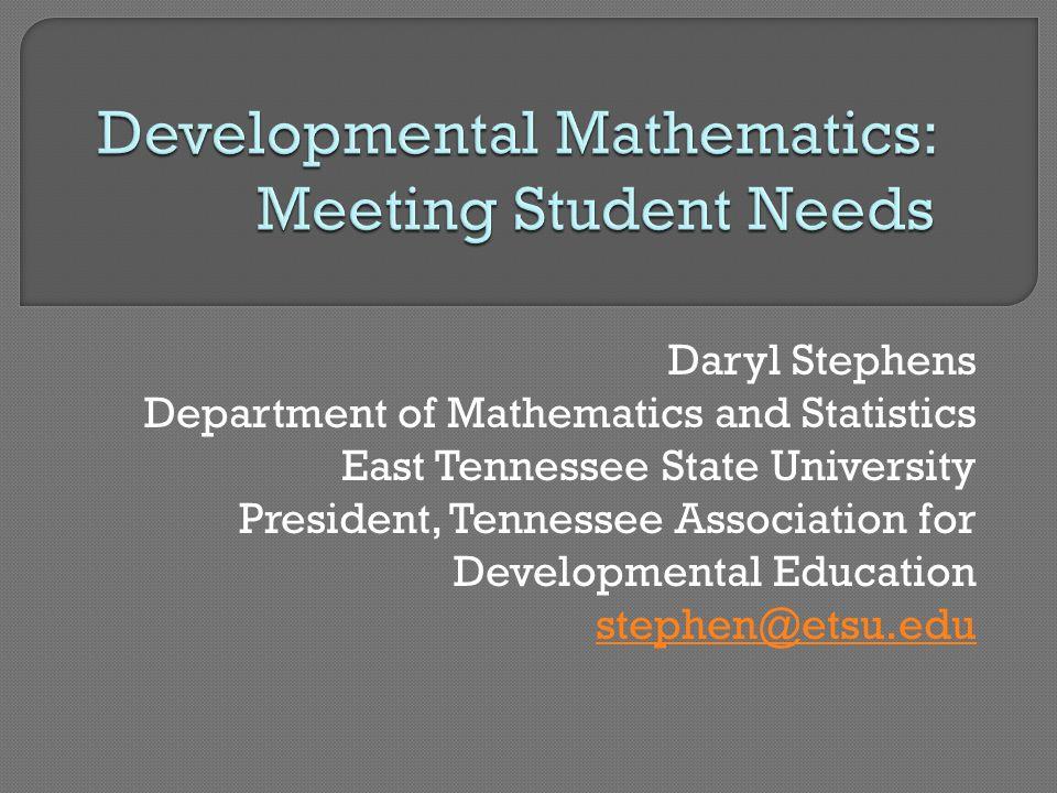  Background – Developmental Studies in General  Current Situation at ETSU  Best Practices  Redesign