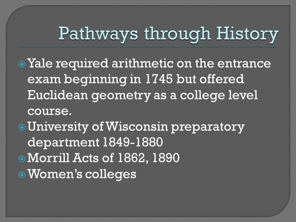  Late 1800s – college enrollment increases 25-32%  1.8% of 18-24 year old population enrolled in college in 1890  Admissions exams become common  1915: 350 colleges have preparatory departments
