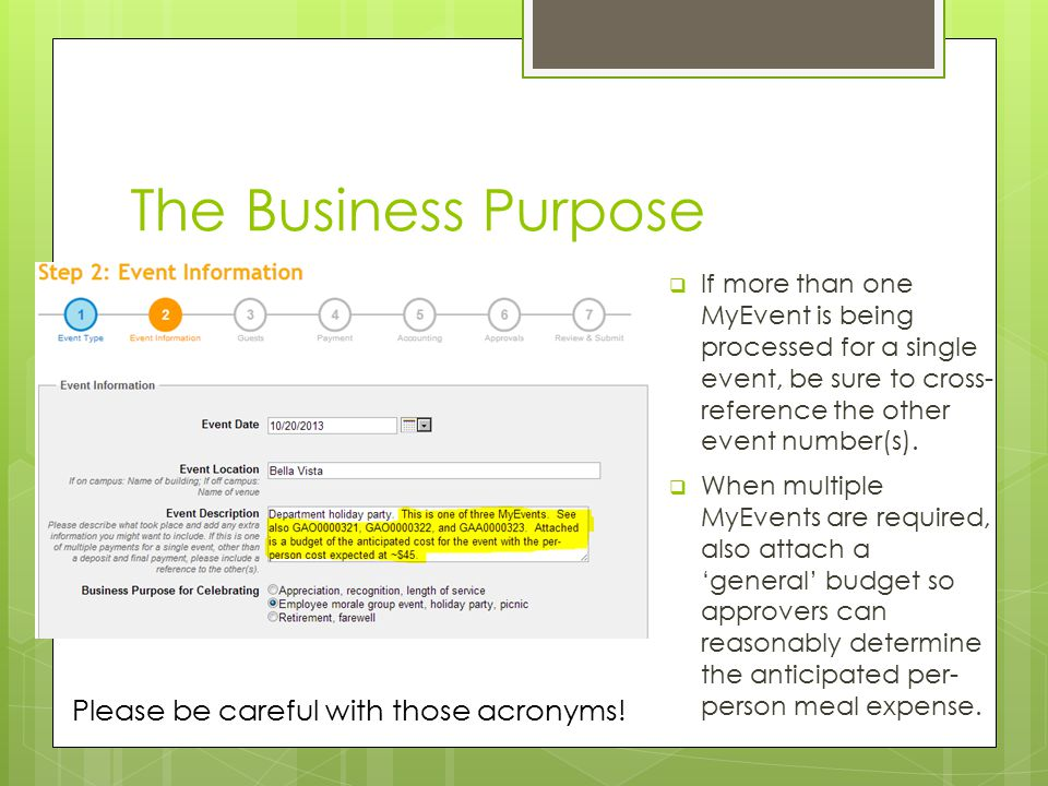 The Business Purpose  If more than one MyEvent is being processed for a single event, be sure to cross- reference the other event number(s).