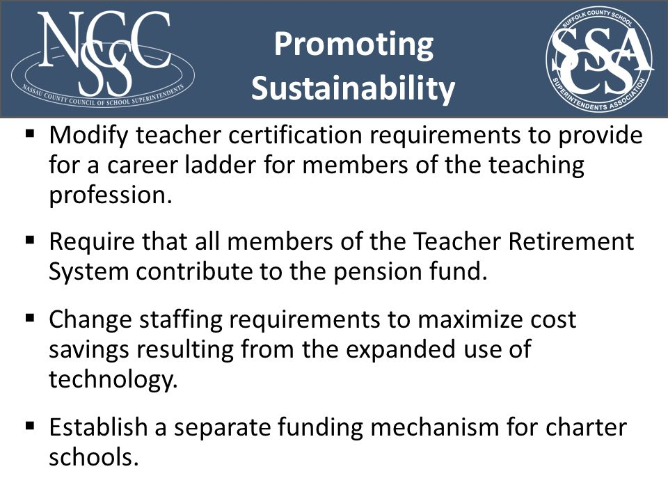 Promoting Sustainability  Modify teacher certification requirements to provide for a career ladder for members of the teaching profession.