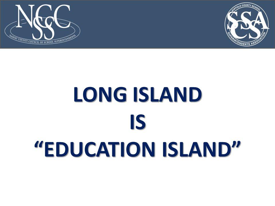 LONG ISLAND IS EDUCATION ISLAND