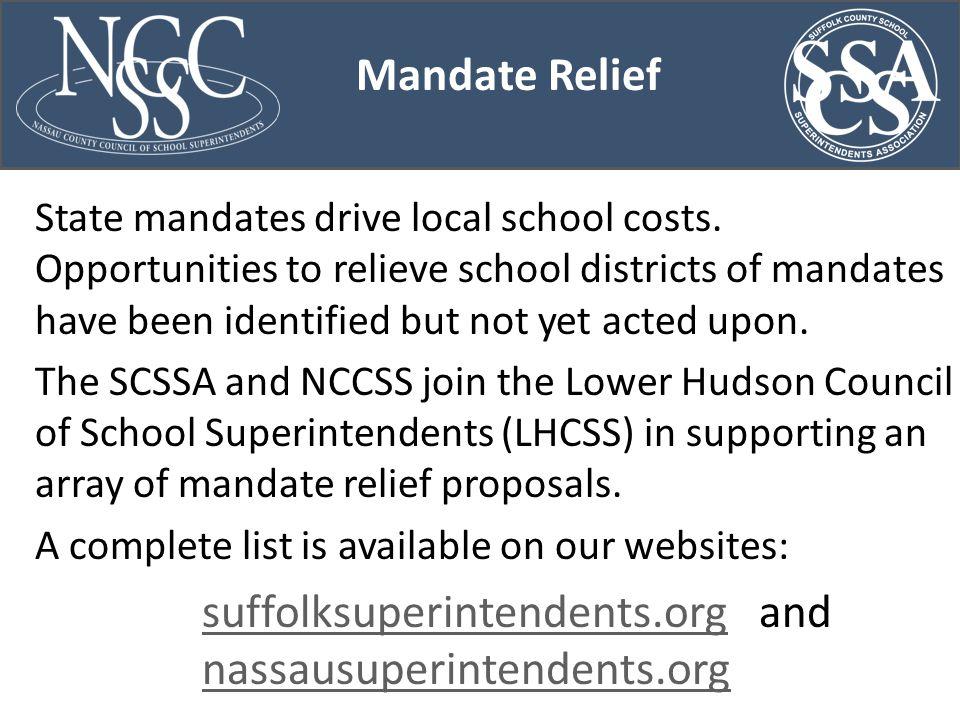 Mandate Relief State mandates drive local school costs.